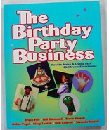 The Birthday Party Business How to Make a Living as a Children's Enterta... - $12.00