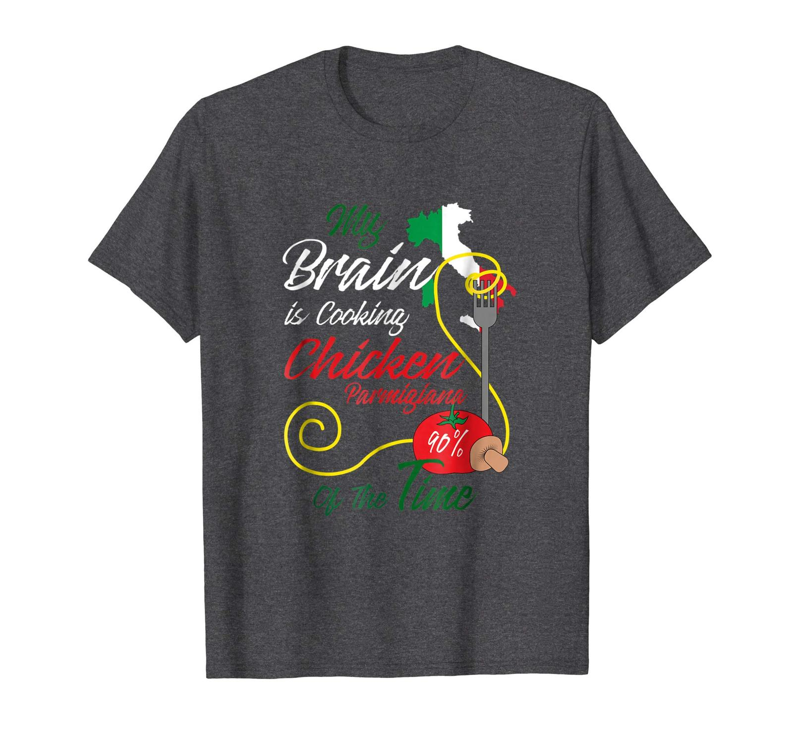 Brother Shirts - My Brain is Cooking Chicken Parmigiana 90% of The Time Men
