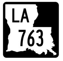 Louisiana State Highway 763 Sticker Decal R6080 Highway Route Sign - $1.45+
