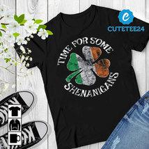 St Patricks Time For Some Shenanigans Shirt - $21.99+