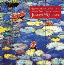 Reflections of Nature: Paintings by Joseph Raffael [Hardcover] Wallach, ... - $19.85