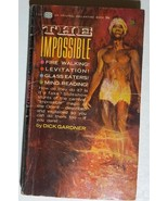 THE IMPOSSIBLE by Dick Gardner (1962) Ballantine paranormal pb 1st - $9.89