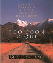 Too Soon to Quit George Sweeting 0802483291 - $4.00