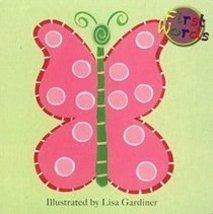 Butterfly (First Words) [Board book] Lisa Gardiner - $2.96