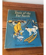 TOSIE OF THE FAR NORTH by Wanda Neill Tolboom illustrated by Robert Bruc... - $18.49