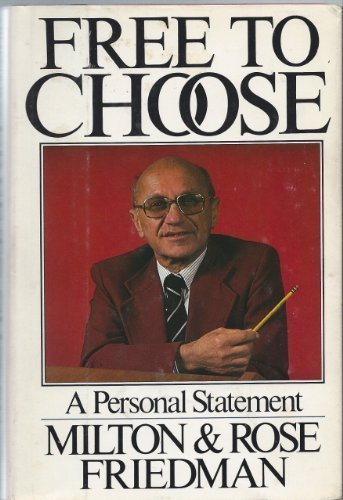 Free to Choose: A Personal Statement by Milton Friedman (1980-01-23) [Hardcover]