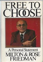 Free to Choose: A Personal Statement Milton Friedman and Rose Friedman image 1