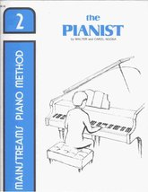 Mainstream Piano Method: The Pianist, Book 2 [Sheet music] Walter & Caro... - $9.99