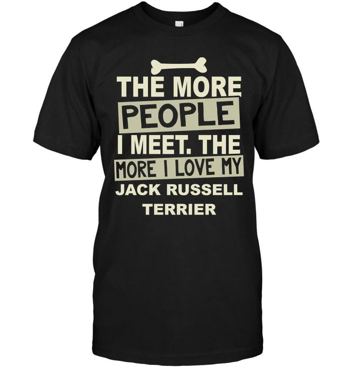 People I Meet Jack Russell Terrier Dog T Shirt