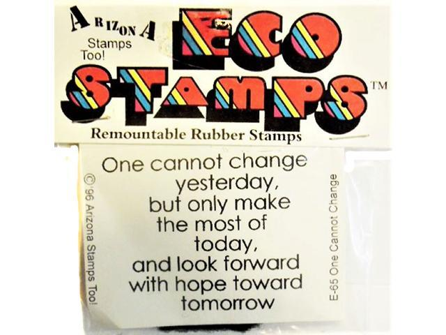 Eco Stamps One Cannot Change Unmounted Rubber Stamp #E-65