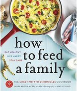 How to Feed a Family: The Sweet Potato Chronicles Cookbook [Paperback] K... - $7.91
