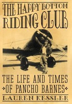 The Happy Bottom Riding Club: The Life and Times of Pancho Barnes Kessle... - $44.50