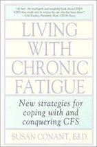 Living With Chronic Fatigue: New Strategies for Coping With and Conquering CFS [