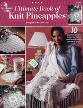 Ultimate Book of Knit Pineapples 10 Designs PATTERN/Instructions NEW - $4.47