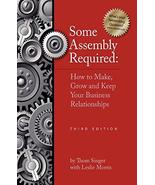 SOME ASSEMBLY REQUIRED 3RD EDITION [Paperback] Singer, Thom and Morris, ... - $2.96