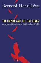 The Empire and the Five Kings: Americas Abdication and the Fate of the W... - $21.00
