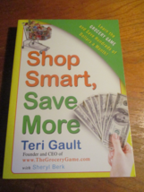 Shop smart Save more book by Teri Gault 273 pages save hundred of dollar... - $10.00