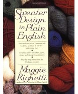 Sweater Design in Plain English Righetti, Maggie - $10.15