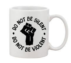 Don't Be Silent ! Don't Be Violent! Black Lives Matter Mugs Cups Mugs Co... - $16.50