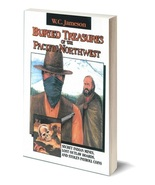 Buried Treasures of the Pacific Northwest ~ Lost & Buried Treasure - $14.95