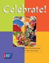 Celebrate! Healthy Entertaining for Any Occasion by The American Cancer ... - $12.79