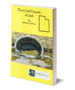 Placer Gold Deposits of Utah ~ Gold Prospecting - $24.95