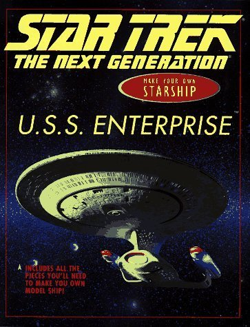 U.S.S. Enterprise Next Generation: Make Your Own Starship [Oct 01, 1996] Wicking