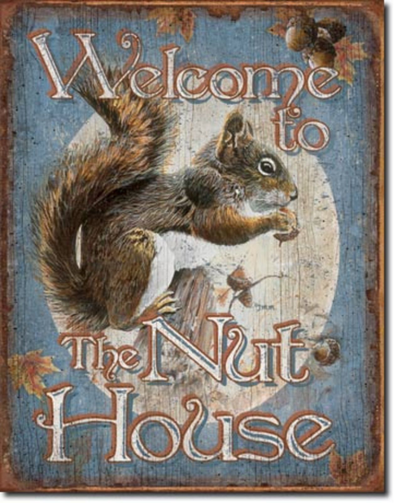 Welcome to the Nut House  Metal Sign Tin New Vintage Style USA #1824