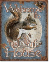 Welcome to the Nut House  Metal Sign Tin New Vintage Style USA #1824 - $10.29