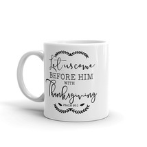 New Mug - Let us come before him with thanksgiving Mug - £8.52 GBP+
