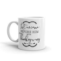 New Mug - Let us come before him with thanksgiving Mug - $10.99+