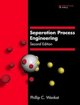 Separation Process Engineering (2nd Edition) [Aug 21, 2006] Wankat, Phil... - $29.98
