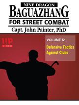 Nine Dragon Baguazhang Street Combat #5 Defensive Tactics DVD John Painter - $22.00