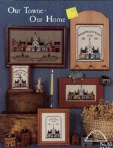 Our Towne Our Home #83 Cross Stitch PATTERN Leaflet NEW Homespun Elegance - $3.57