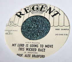 PROF. ALEX BRADFORD Gospel 45 MY LORD IS GOING TO MOVE THIS WICKED RACE/... - $7.77