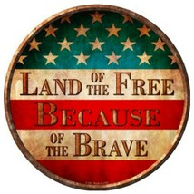 """Land of The Free Because of The Brave Metal Circle Sign 12"""" Wall Decor - DS - $21.95"""