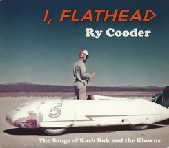 Ry Cooder – I, Flathead -The Songs Of Kash Buk And The Klowns  CD - $16.99