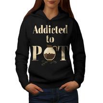 Addicted Pot Pun Sweatshirt Hoody Funny Women Hoodie - $21.99+