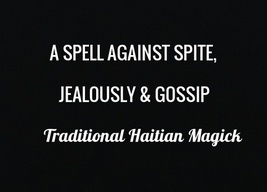 A SPELL AGAINST SPITE, JEALOUSLY & GOSSIP  Traditional Haitian Voodoo ma... - $19.89