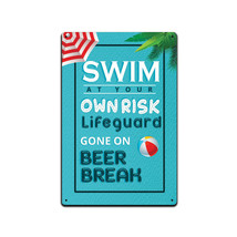 Swim at Your Own Risk Lifeguard Gone on Beer Break Swimming Pool Tin Sig... - $12.95