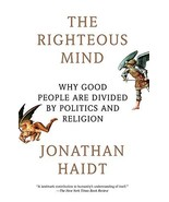The Righteous Mind: Why Good People Are Divided by Politics and Religion... - $9.99