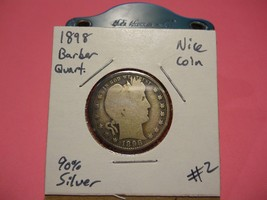1898 Barber Quarter!!! Better Date!!! Nice Coin!!! 90% Silver!!! - $8.16