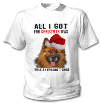 All I Got For CHRISTMAS- German Shepherd 1 Tshirt - New White Cotton Tshirt - $23.21