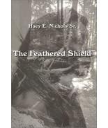 The Feathered Shield [Paperback] Nichols, Huey E. - $11.63