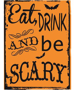 Eat Drink and Be Scary Harvest Fall Autumn Halloween Metal Sign - $19.95