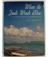 Where the Trade Winds Blow A Yachting Guide to Southern Waters - $9.99