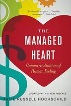 The Managed Heart: Commercialization of Human Feeling [Paperback] Hochsc... - $21.95