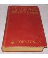 The Trail of the Lonesome Pine Book by John Fox Jr 1908 Scribner 1st - $9.00
