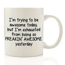 Got Me Tipsy - I'm Trying To Be Awesome Today Funny Coffee Mug 11 oz - B... - $18.77