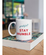 Grateful! Stay Humble Mug 11oz | Gifts For Her | Gifts For Him - $15.50